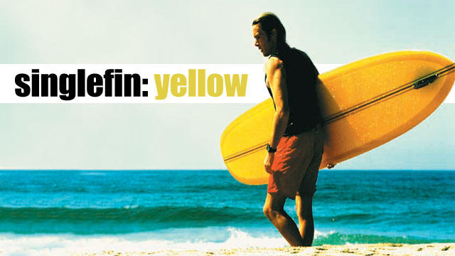 Coming This Weekend: 'Singlefin: Yellow' – Surfline.com Surf News