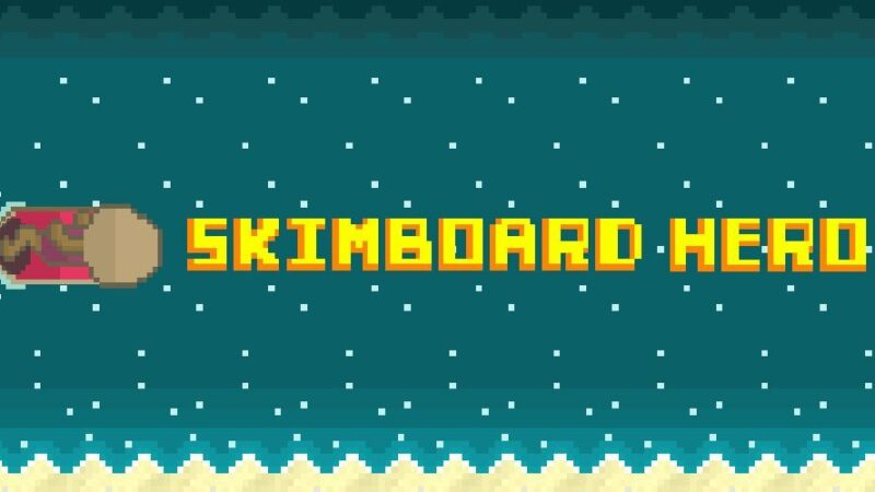 Skimboard Hero is a fast-paced, arcade-style skimboarding game – Game Freaks 365